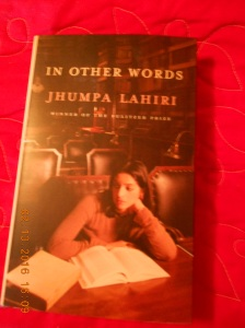 In Other Words by Jhumpa Lahiri. I won this book by entering a contest on Reading It Forward and the book was published by Penguin Publishing.