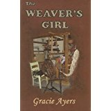 The Weaver's Girl by Gracie Ayers, based on life on Maryland's Eastern Shore and a small village call Furnace Town.